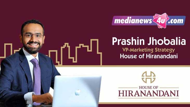 Prashin Jhobalia, VP-Marketing Strategy, House of Hiranandani